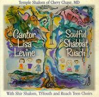 Soulful Shabbat Ruach (CD recording featuring the music of Cantor Lisa Levine of Temple Shalom)